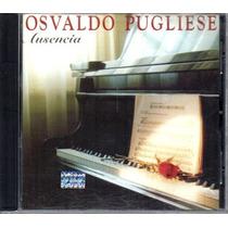 Osvaldo Pugliese - Ausencia - Cd Original