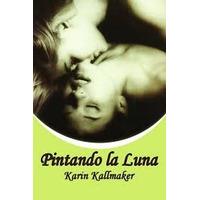 Pintando La Luna - Karin Kallmaker - Libro Digital