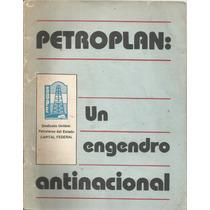 Petroplan: Un Engendro Antinacional Sindicato Petroleros