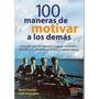 100 Maneras De Motivar A Los Demas - Chandler