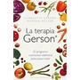 Libro Terapia Gerson Programa Nutricional Definitivo (4 Edic