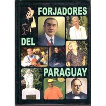 Forjadores Del Paraguay - Diccionario Biográfico