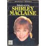 Bailando En La Luz- Shirley Maclaine- Mas Que Una Biografia-