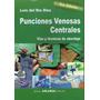 Punciones Venosas Centrales - Del Rio Diez - Libro