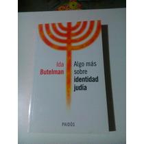 Algo Mas Sobre Identidad Judia - Ida Butelman