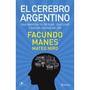 Libro El Cerebro Argentino Facundo Manes
