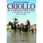 Criollo El Caballo Del Paìs- Carlos R Dowdall Nuevo!!