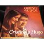Cristina Y Hugo. Himno Al Sol. -vinilo