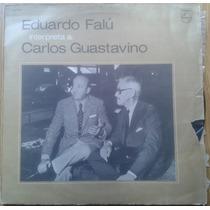 Vinilo Eduardo Falú Interpreta A Carlos Guastavino