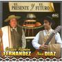 Carlos Ramon Fernandez / Nico Diaz El Presente Y El Futuro