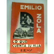 Emilio Zola Lo Que Cuenta De El Su Hija Denise Le Blondzola