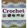 Crochet- Libro- Tecnicas Y Proyectos Paso A Paso- Planeta