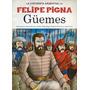 La Historieta Argentina Por Felipe Pigna-guemes-ed.planeta