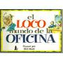El Loco Mundo De La Oficina Humor Por Bill Stott Colombia