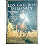 Gras, Mario C: Los Gauchos Colonos. Novela Agraria Argentina