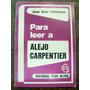 Para Leer A Alejo Carpentier * Jorge O. Pickenhayn *