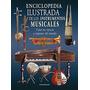 Enciclopedia Ilustrada De Los Instrumentos Musicales.
