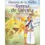 Historia De La Madre Teresa De Calcuta. Avila, Miguel. Enc.