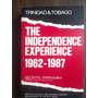 Trinidad & Tobago The Independence Experience 1962-1987 Ryan