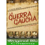 La Guerra Gaucha - Dvd Original - Fac. C - Almagro