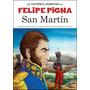 La Historieta Argentina San Martín De Pigna, Felipe