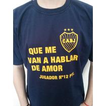 Remeras De Boca Con Frase Que Me Van A Hablar De Amor !