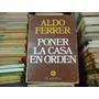 Aldo Ferrer Poner La Casa En Orden