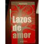 Miguel Espeche - Lazos De Amor (padres , Madres , Hijos Y..)