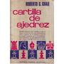 Cartilla De Ajedréz - Roberto G Grau - Ajedréz - Sopena 1973