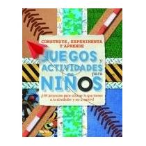 Juegos Y Actividades Para Ni#os 100 Proyectos Para Util