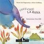 Cucú-cucú La Rana - Bogomolny - Ed. La Brujita De Papel