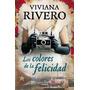 Los Colores De La Felicidad / Viviana Rivero