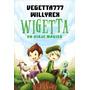 Wigetta. Un Viaje Mágico - Vegetta777 & Willyrex * Planeta