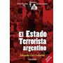 El Estado Terrorista Argentino - Eduardo Luis Duhalde (col)