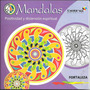 Mandalas - Positividad Y Distensión Espiritual - Fortaleza