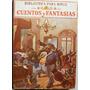 Cuentos Y Fantasias / Año 1948 / Biblioteca Para Niños.