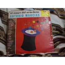 Vinilo Antonio Marcias El Mago Del Acordeon