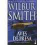Aves De Presa - Wilbur Smith - Planeta