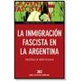 La Inmigracion Fascista En La Argentina - Siglo Xxi