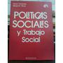 Politicas Sociales Y Trabajo Social -arturo Fe Y Margarita R