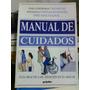 Manual De Cuidados - Guia Practica De Atencion En El Hogar
