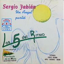 Sergio Fabian Y Los 5 Del Ritmo Cd Un Angel Partio