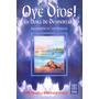 Oye Dios! - Sakti Ishaya / Bhushana Ushaya - Ed. Kier