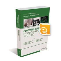 Contabilidad Pasado, Presente Y Futuro (e-book)