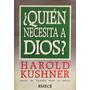 Harold Kushner. Quien Necestia A Dios?