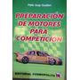 Preparación De Motores Para Competición Todos Los Secretos