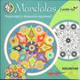 Mandalas - Positividad Y Distensión Espiritual - Voluntad