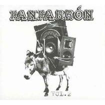 Fanfarron Vol 2 - Cd Nuevo Y Cerrado