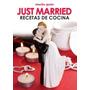 Just Married - Recetas Para Recien Casados - Silvia Smid