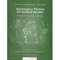 Estrategia Y Tactica Del Ajedrez Escolar - Novedad!